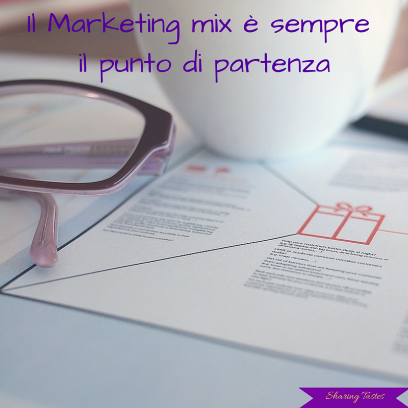 Il Marketing Mix è sempre il punto di partenza